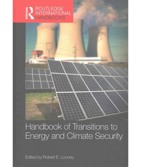 Handbook of Transitions to Energy and Climate Security (Hardcover) - image 1 of 1