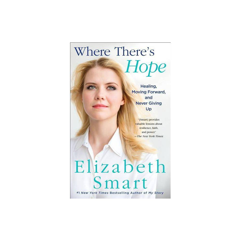 Where There S Hope By Elizabeth Smart Paperback