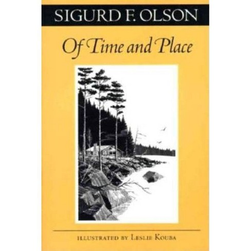 Of Time and Place - (Fesler-Lampert Minnesota Heritage) by  Sigurd F Olson (Paperback) - image 1 of 1