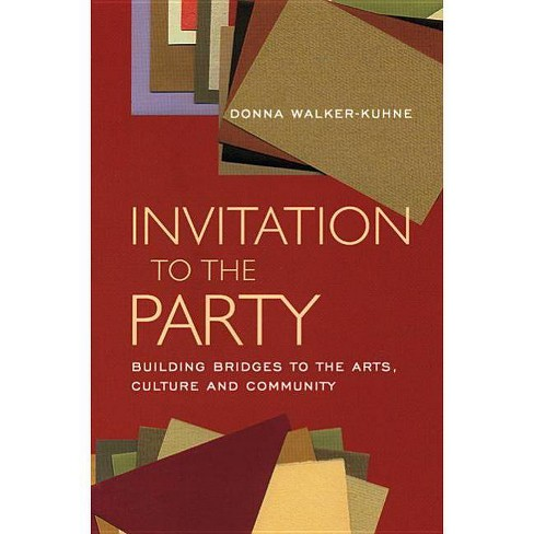 Invitation to the Party - by  Donna Walker-Kuhne (Paperback) - image 1 of 1