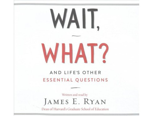 Wait, What? : And Life's Other Essential Questions: Library Edition (Unabridged) (CD/Spoken Word) (James - image 1 of 1