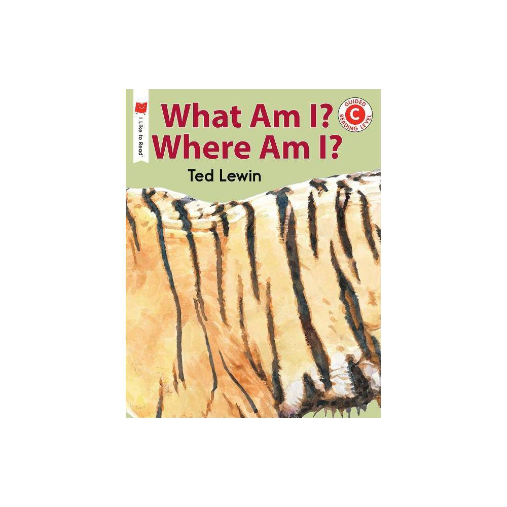 What Am I Where Am I I Like To Read Books By Ted Lewin Paperback