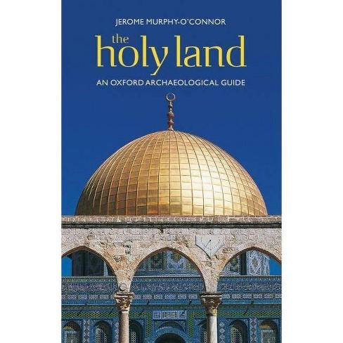 The Holy Land - (Oxford Archaeological Guides) 5 Edition by  Jerome Murphy-O'Connor (Paperback) - image 1 of 1