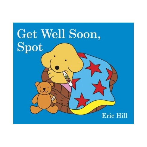Get Well Soon, Spot - by  Eric Hill (Board_book) - image 1 of 1