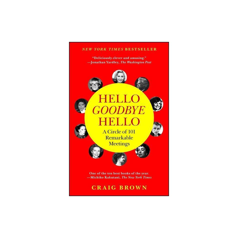 Hello Goodbye Hello By Craig Brown Paperback