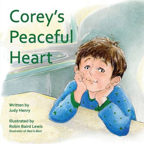 Corey's Peaceful Heart - 2 Edition by  Judy Clerc Henry (Paperback) - image 1 of 1
