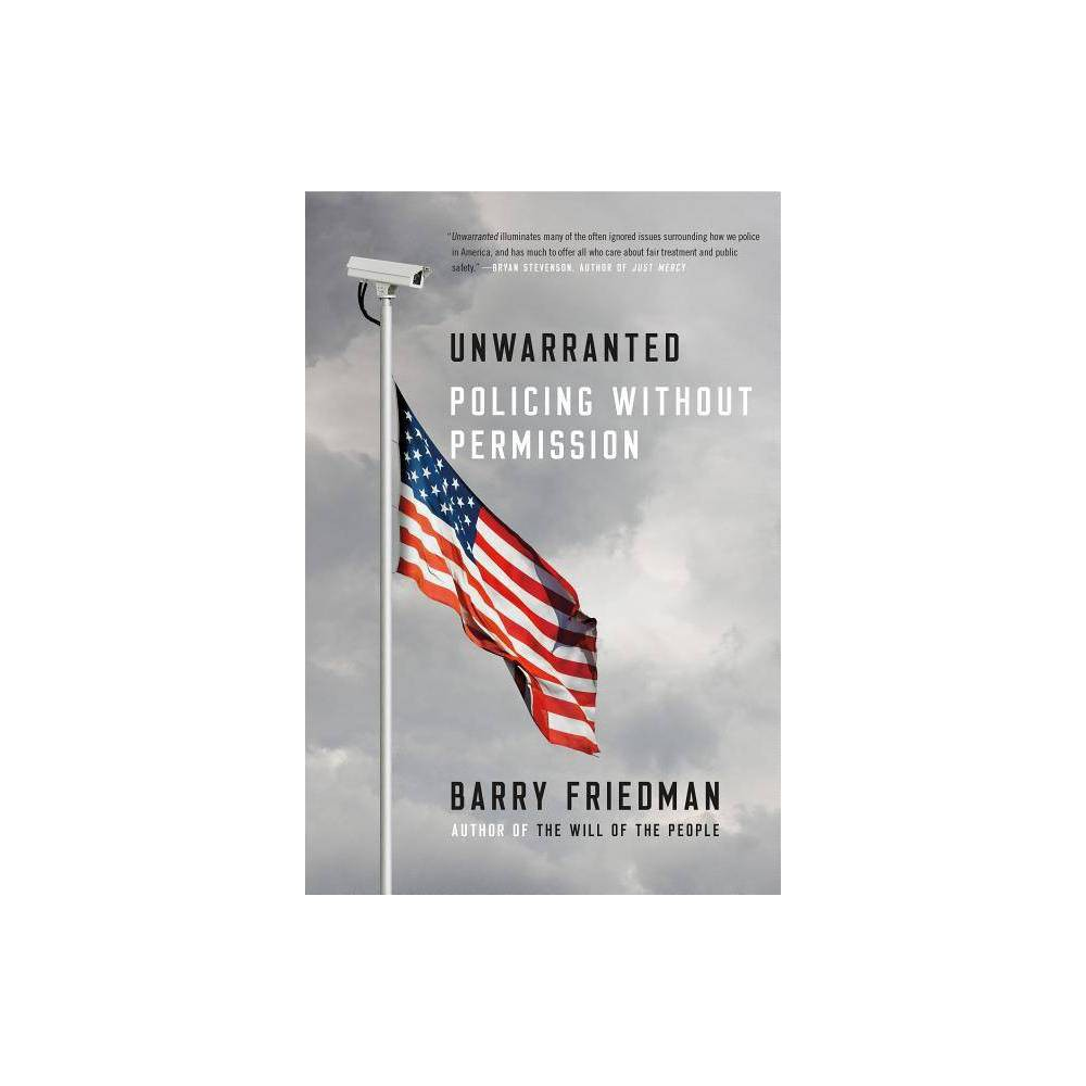 Unwarranted By Barry Friedman Paperback