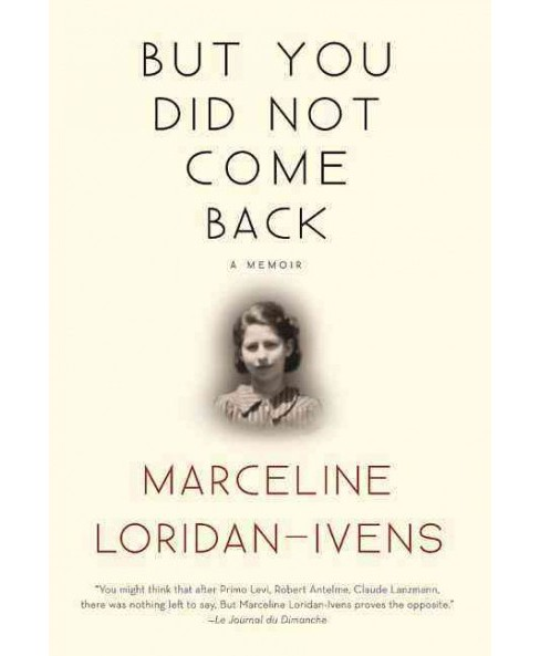 But You Did Not Come Back (Reprint) (Paperback) (Marceline Loridan-ivens) - image 1 of 1