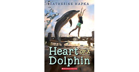 Heart of a Dolphin (Paperback) (Catherine Hapka) - image 1 of 1