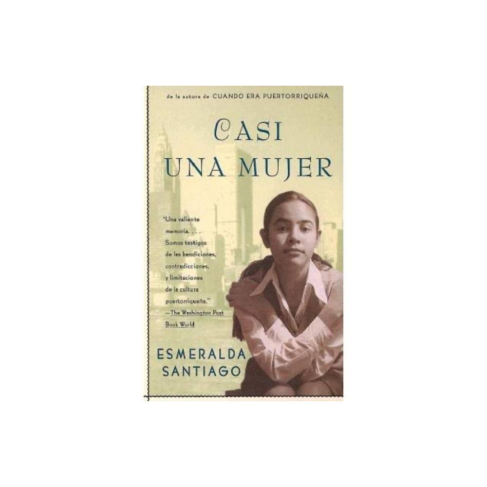 Casi Una Mujer Almost A Woman By Esmeralda Santiago Paperback