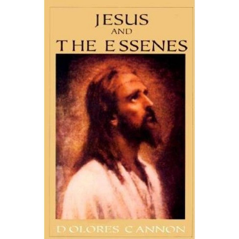 Jesus and the Essenes - by  Dolores Cannon (Paperback) - image 1 of 1