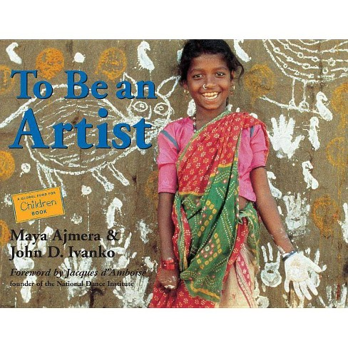 To Be an Artist - (Global Fund for Children Books) by  Maya Ajmera & John D Ivanko (Paperback) - image 1 of 1