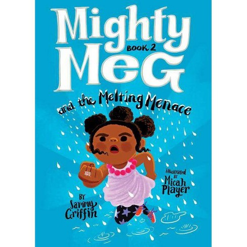 Mighty Meg and the Melting Menace - by  Sammy Griffin (Paperback) - image 1 of 1