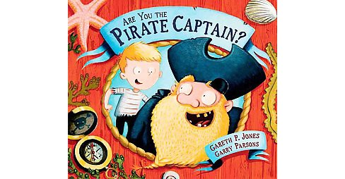 Are You the Pirate Captain? (Hardcover) (Gareth P. Jones) - image 1 of 1