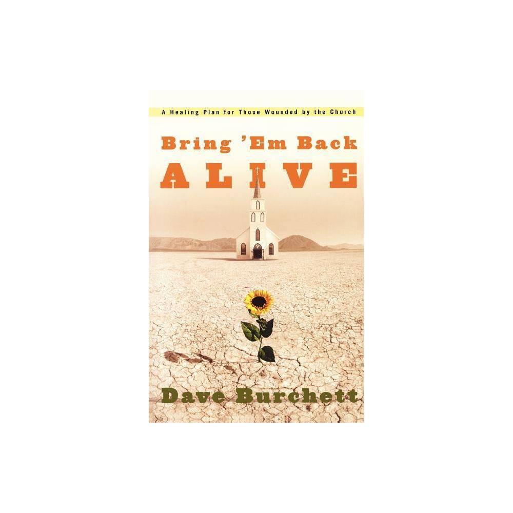Bring Em Back Alive By Dave Burchett Paperback