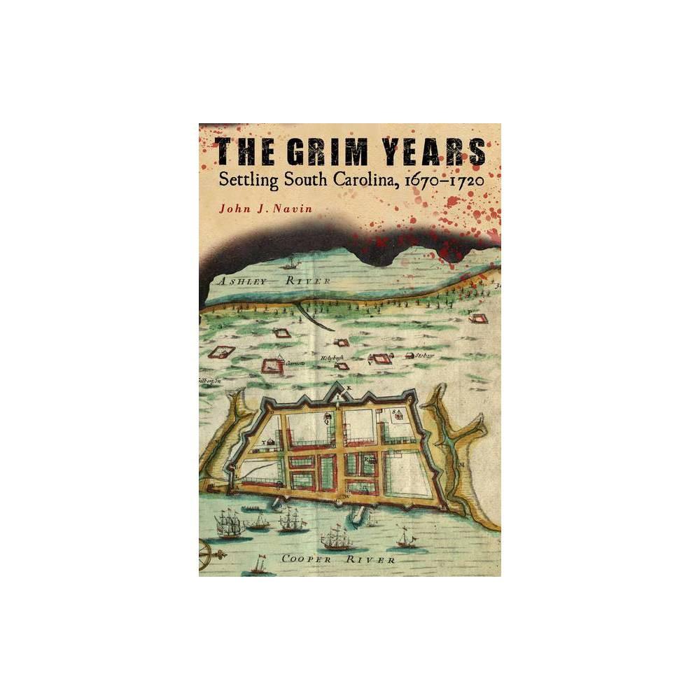 The Grim Years - by John J Navin (Hardcover) Buy
