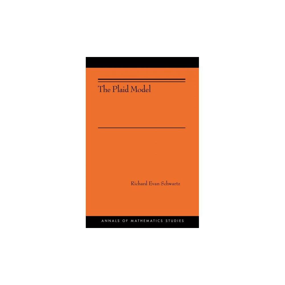 Plaid Model - (Annals of Mathematics Studies) by Richard Evan Schwartz (Hardcover)