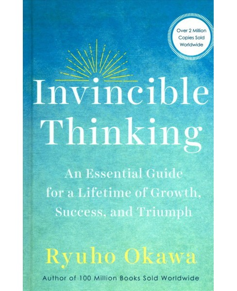 Invincible Thinking : An Essential Guide for a Lifetime of Growth, Success, and Triumph (Hardcover) - image 1 of 1