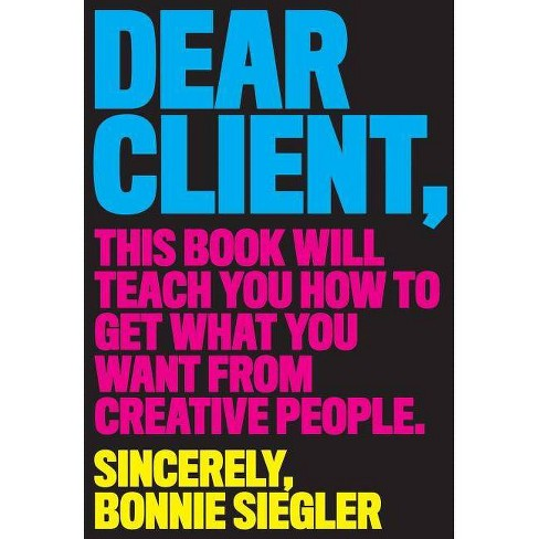 Dear Client - by  Bonnie Siegler (Paperback) - image 1 of 1