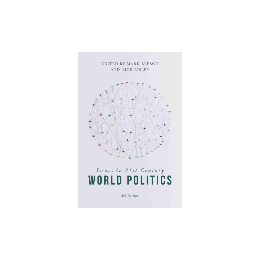 Issues in 21st Century World Politics (Paperback) (Mark Beeson & M. Beeson & N. Bisley & Nick Bisley)