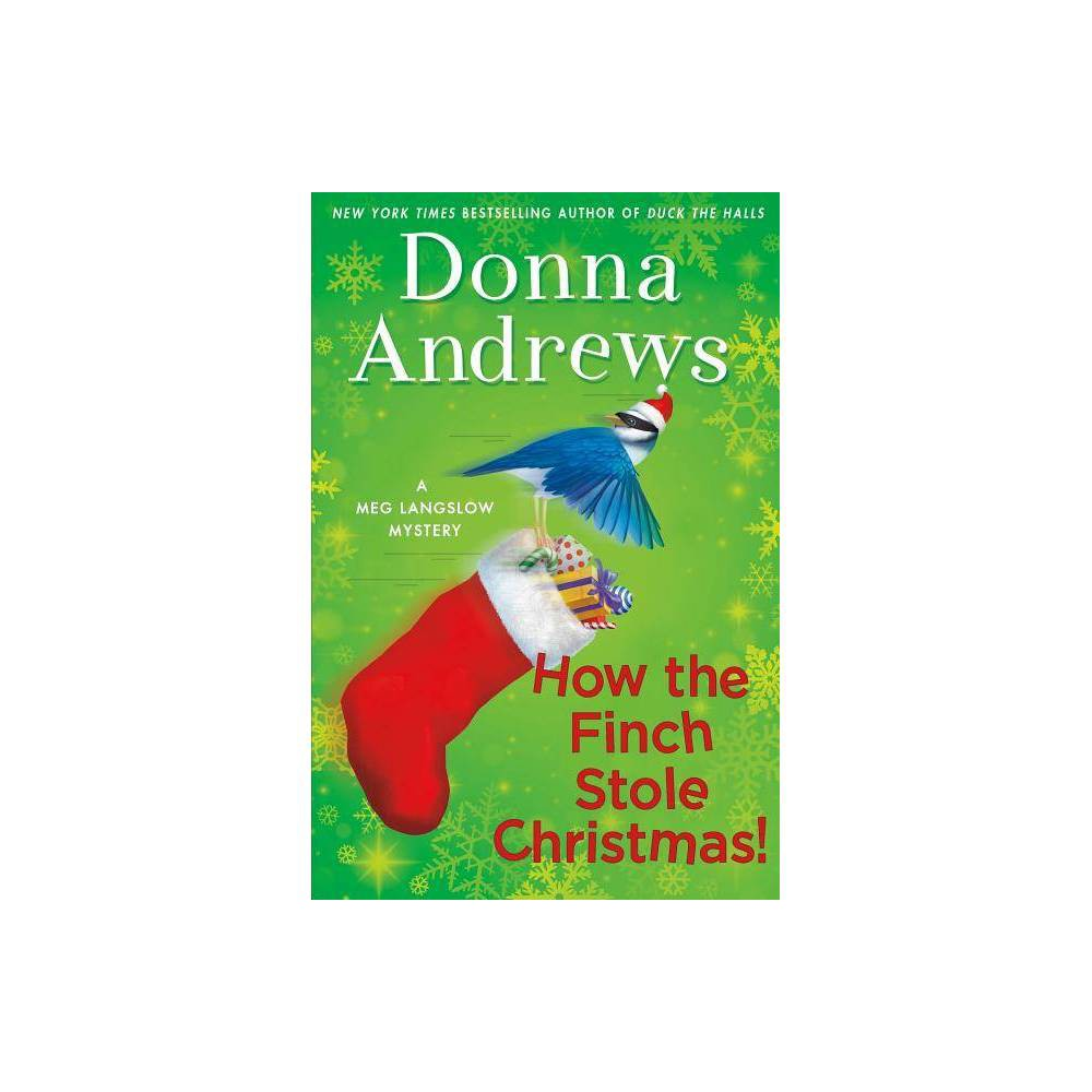 How The Finch Stole Christmas Meg Langslow Mysteries By Donna Andrews Hardcover