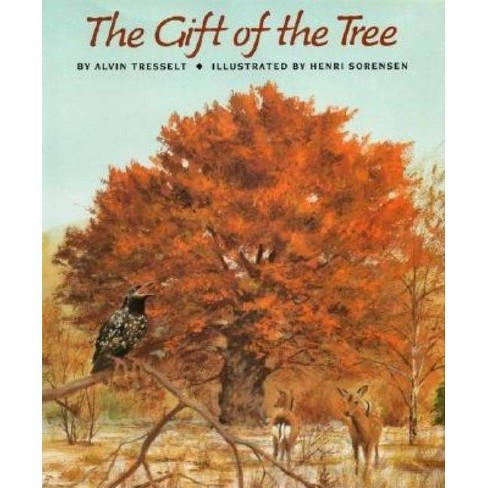 The Gift of the Tree - by  Alvin Tresselt (Hardcover) - image 1 of 1