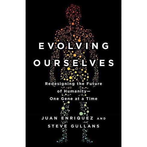 Evolving Ourselves - by  Juan Enriquez & Steve Gullans (Paperback) - image 1 of 1
