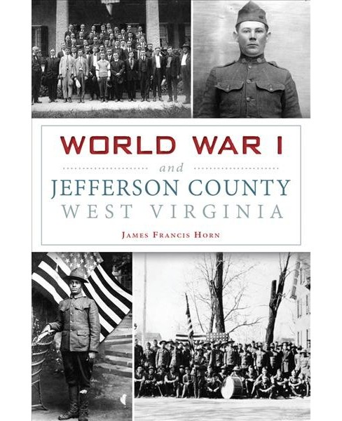 World War I and Jefferson County West Virginia (Paperback) (James Francis Horn) - image 1 of 1