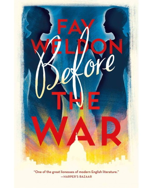 Before the War (Hardcover) (Fay Weldon) - image 1 of 1