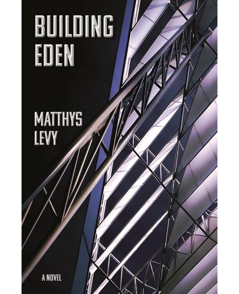 Building Eden -  by Matthys Levy (Paperback) - image 1 of 1