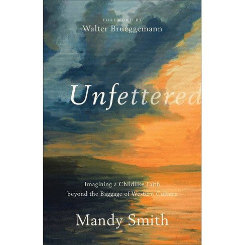 Unfettered - By Mandy Smith (paperback) : Target