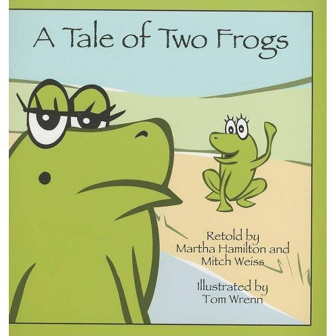A Tale of Two Frogs - (Welcome to Story Cove) by  Martha Hamilton & Mitch Weiss (Paperback) - image 1 of 1