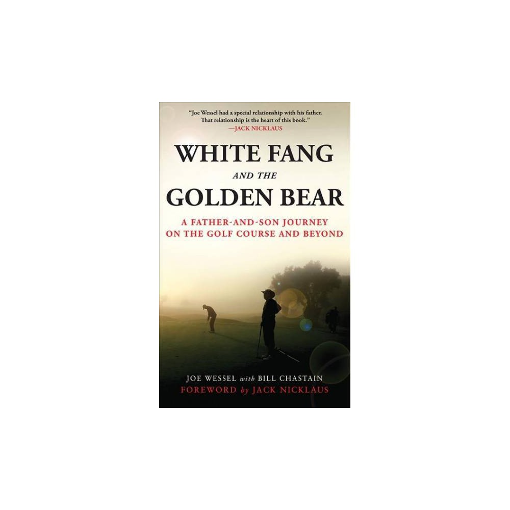 White Fang and the Golden Bear : A Father and Son Journey on the Golf Course and Beyond - Unabridged