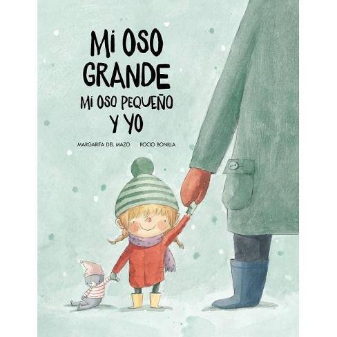 Mi Oso Grande, Mi Oso Peque�o Y Yo - (Somos8) by  Margarita del Mazo (Hardcover) - image 1 of 1