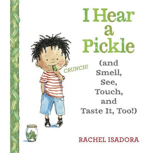 I Hear a Pickle - by  Rachel Isadora (Hardcover) - image 1 of 1
