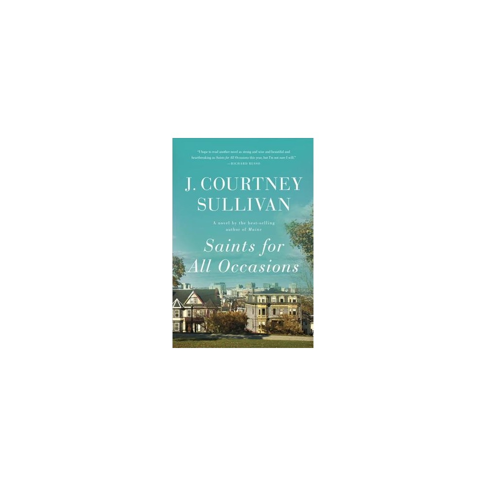 Saints for All Occasions - by J. Courtney Sullivan (Hardcover)