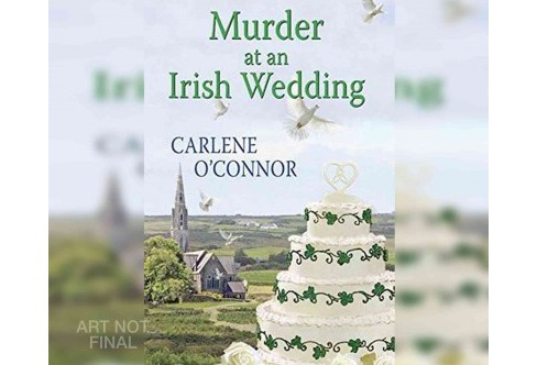 Murder at an Irish Wedding (Unabridged) (CD/Spoken Word) (Carlene O'Connor) - image 1 of 1