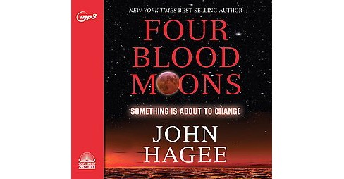 Four Blood Moons : Something Is About to Change: PDF included (Unabridged) (MP3-CD) (John Hagee) - image 1 of 1