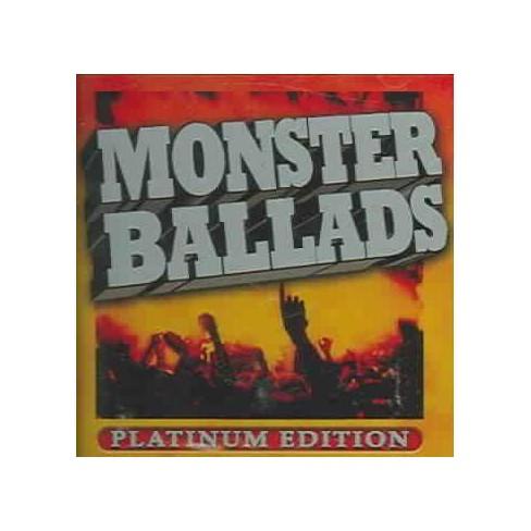 VariousVarious Artists - Monster Ballads - Platinum EditionMonster Ballads: Platinum Edition (CD) - image 1 of 1