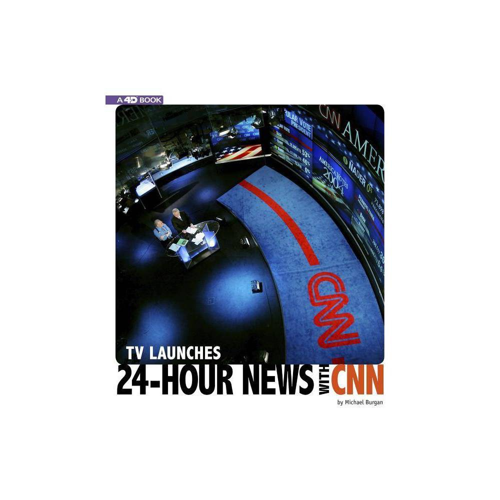 Tv Launches 24 Hour News With Cnn Captured Television History 4d By Burgan Paperback