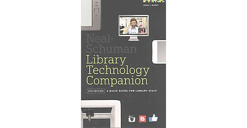 Neal-Schuman Library Technology Companion : A Basic Guide for Library Staff (Paperback) (John J. Burke) - image 1 of 1
