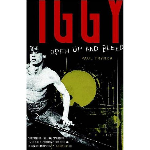 Iggy Pop: Open Up and Bleed - by  Paul Trynka (Paperback) - image 1 of 1