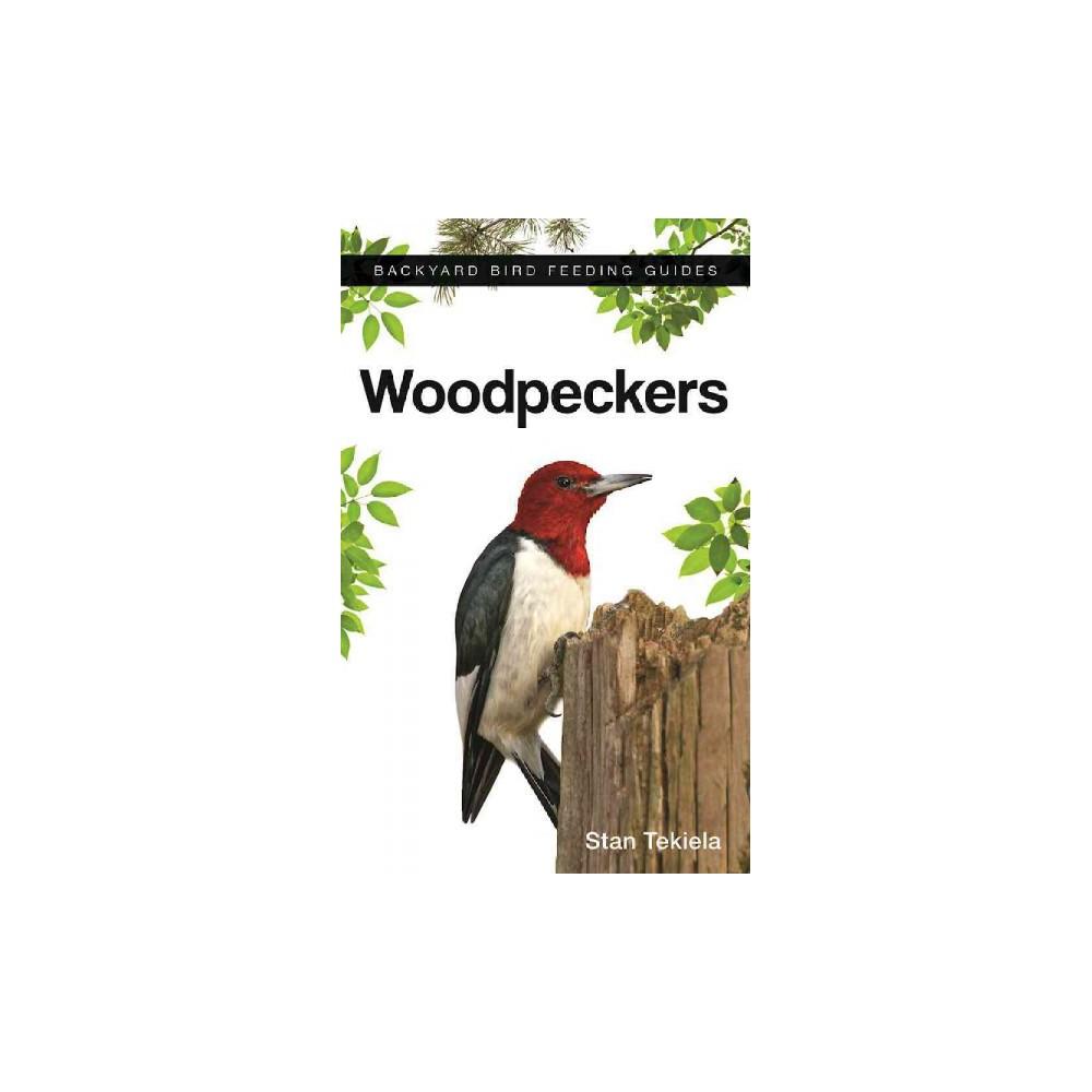 Woodpeckers (Paperback) (Stan Tekiela)