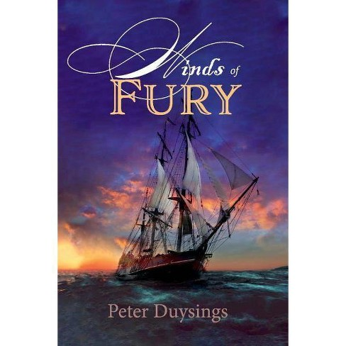 Winds of Fury - (Winds of Fury-The Heinrich Drope Chronicals) by  Peter Duysings (Paperback) - image 1 of 1