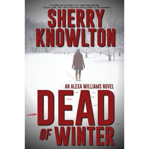 Dead of Winter - (Alexa Williams) by  Sherry Knowlton (Paperback) - image 1 of 1