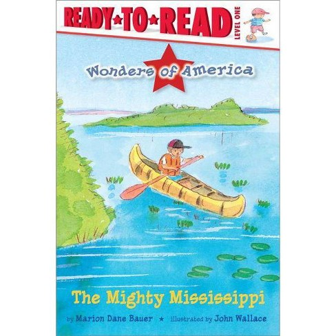 The Mighty Mississippi - (Wonders of America) by  Marion Dane Bauer (Paperback) - image 1 of 1