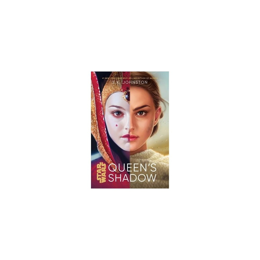 Star Wars Queen's Shadow - (Star Wars) by E. K. Johnston (Hardcover)