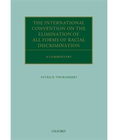 International Convention on the Elimination of All Forms of Racial Discrimination : A Commentary - image 1 of 1