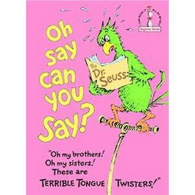Oh Say Can You Say? (Beginner Books)(Hardcover)by Dr. Seuss