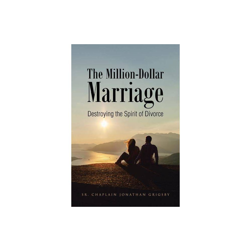 The Million Dollar Marriage By Chaplain Jonathan Grigsby Paperback